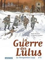 La Guerre des Lulus - La Perspective Luigi (Tome 2)  - Damien Cuvillier - Régis Hautiere