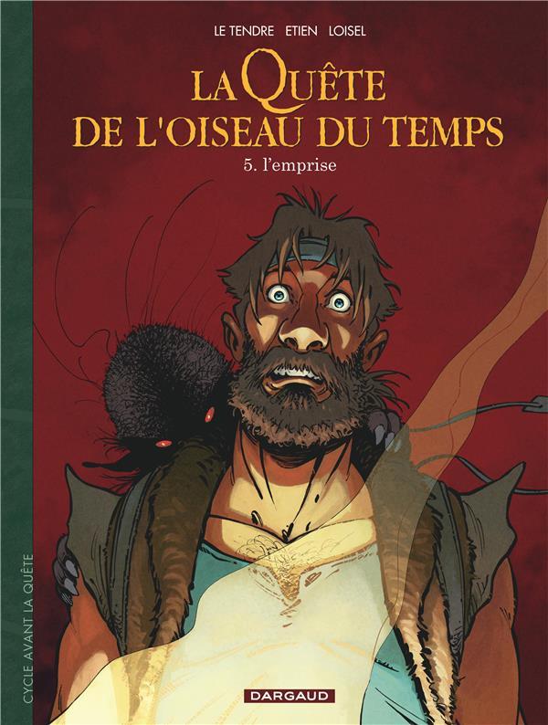 LA QUETE DE L'OISEAU DU TEMPS - AVANT LA QUETE T.5  -  L'EMPRISE LE TENDRE, SERGE