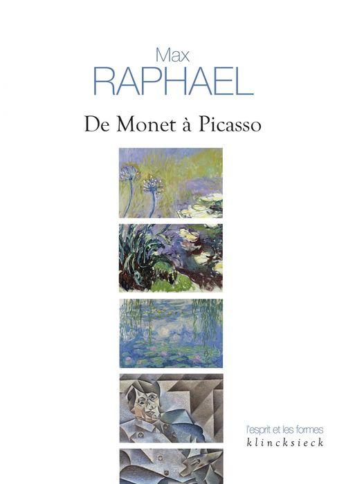 De Monet à Picasso ; fondements d'une esthetique et mutation de la peinture moderne