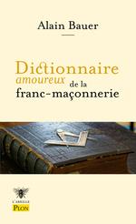 Vente Livre Numérique : Dictionnaire amoureux de la franc-maçonnerie  - Alain Bauer