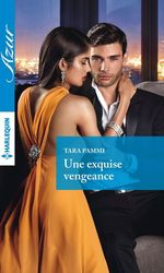 Vente EBooks : Une exquise vengeance  - Tara Pammi