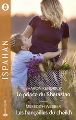 Vente EBooks : Le prince du Kharastan - Les fiançailles du cheikh  - Sharon Kendrick - Meredith Webber