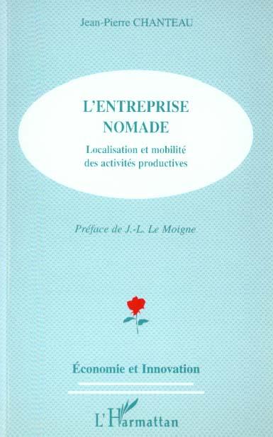 L'entreprise nomade - localisation et mobilite des activites productives