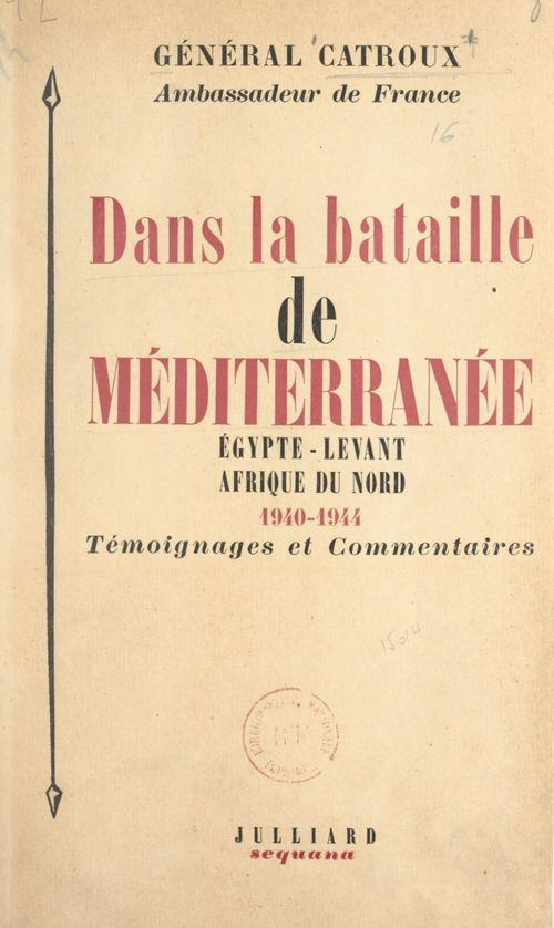 Dans la bataille de Méditerranée : Égypte, Levant, Afrique du Nord, 1940-1944