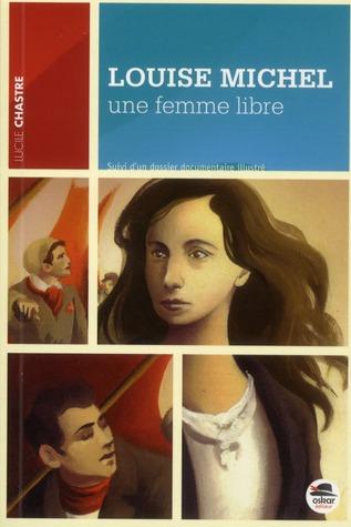 Louise Michel, une femme libre