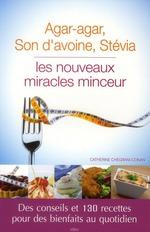 Vente Livre Numérique : Agar agar, Son d´avoine, Stévia : les nouveaux miracles minceur  - Catherine Chegrani-Conan