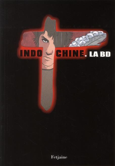 Indochine ; la bd