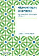 Couverture de Micropolitiques Des Groupes - Pour Une Ecologie Des Pratiques Collectives
