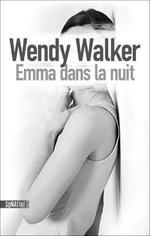 Vente Livre Numérique : Emma dans la nuit  - Wendy Walker