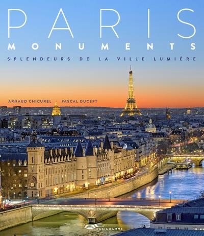 Paris ; monuments splendides de la ville lumière (édition 2018)