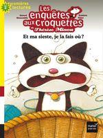 Vente Livre Numérique : Les enquêtes aux croquettes - Et ma sieste, je la fais où ? CP/CE1 6/7 ans  - Gérard Moncomble