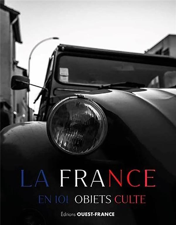 La France en 101 objets cultes