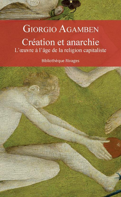 CREATION ET ANARCHIE - L'OEUVRE A L'AGE DE LA RELIGION CAPITALISTE