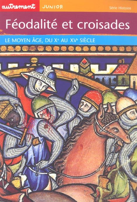 Feodalite Et Croisades ; Le Moyen-Age Du X Au Xv Siecle
