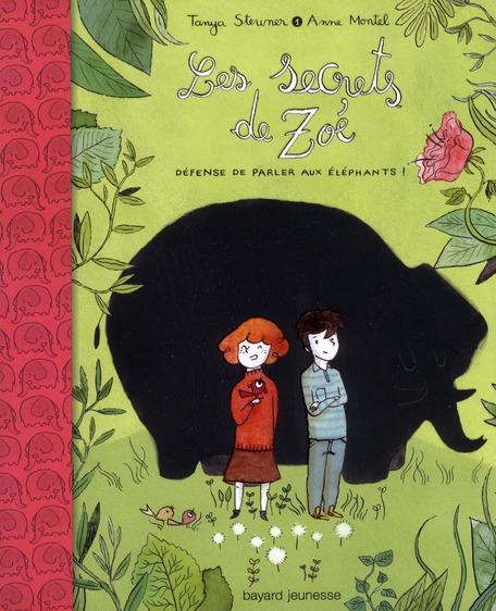 Les secrets de Zoé t.1 ; défense de parler aux éléphants !