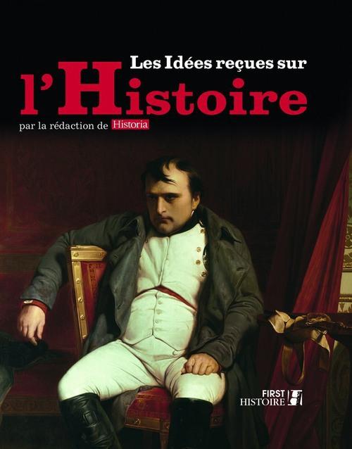 Les idées reçues sur l'histoire
