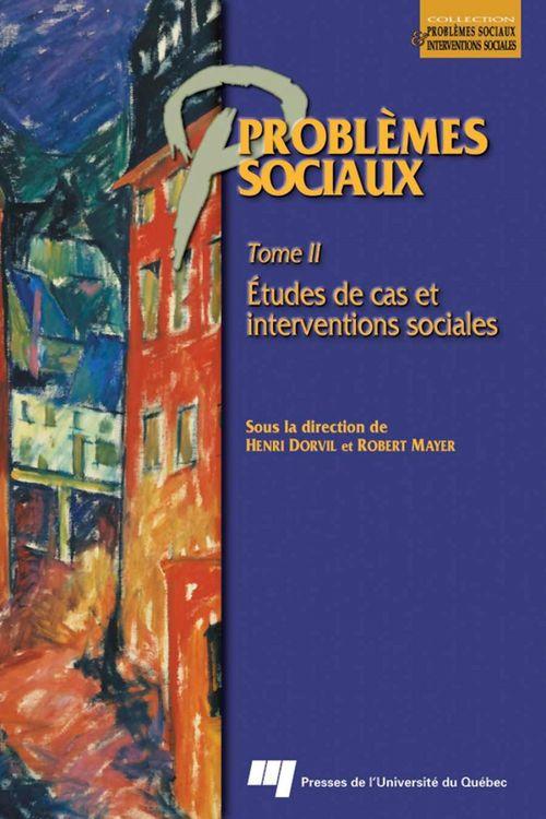 Problemes sociaux t.1 ; études de cas et interventions sociales