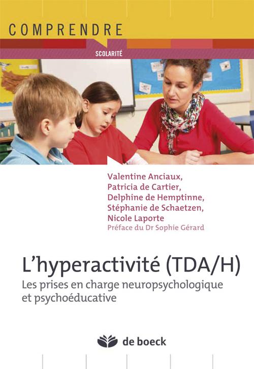 L'hyperactivité (TDA/H) ; les prises en charge neuropsychologique et psychoéducative