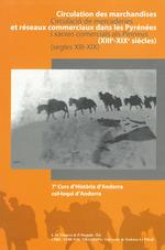 Circulation des marchandises et réseaux commerciaux dans les Pyrénées (XIIe - XIXe siècle)  - Jean-Michel Minovez - Patrice Poujade