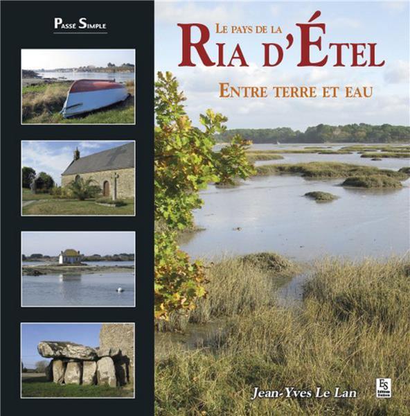 Le pays de la Ria d'Etel ; entre terre et eaux