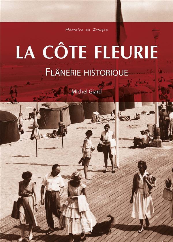 La côte fleurie ; flânerie historique