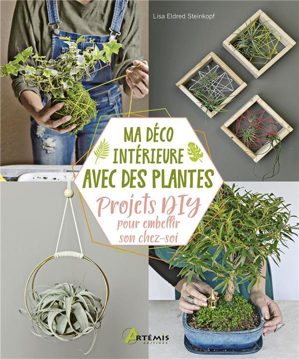 Ma déco intérieure avec des plantes ; projets DIY pour embellir son chez-soi