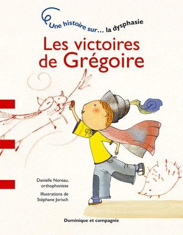 les victoires de Grégoire ; la dysphasie
