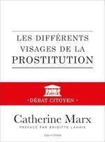 Vente Livre Numérique : Les différents visages de la prostitution - Débat citoyen  - Catherine Marx - Brigitte Lahaie