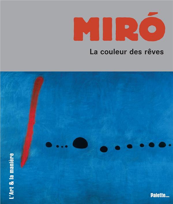 Miró ; la couleur des rêves