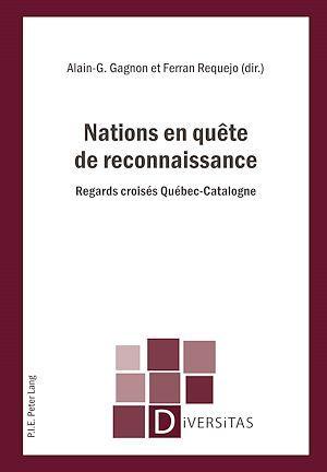 Nations en quete de reconnaissance - regards croises quebec-catalogne