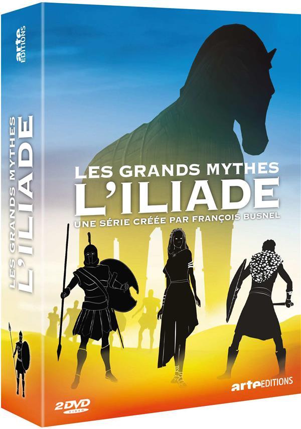 Les Grands Mythes - L'Iliade