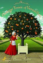Vente Livre Numérique : The Orange Trees of Versailles  - Annie Pietri