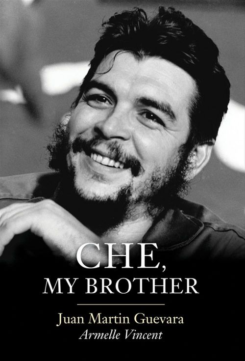 Che, My Brother