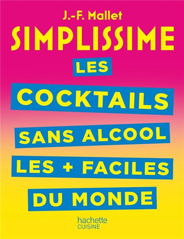 SIMPLISSIME  -  LES COCKTAILS SANS ALCOOL LES + FACILES DU MONDE