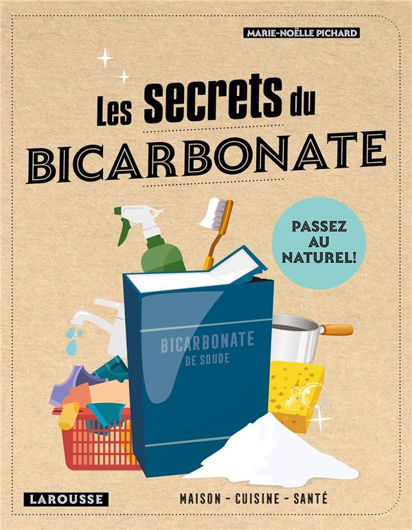 Les secrets du bicarbonate ; passez au naturel !
