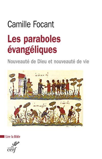 LES PARABOLES EVANGELIQUES  -  NOUVEAUTE DE DIEU ET NOUVEAUTE DE VIE