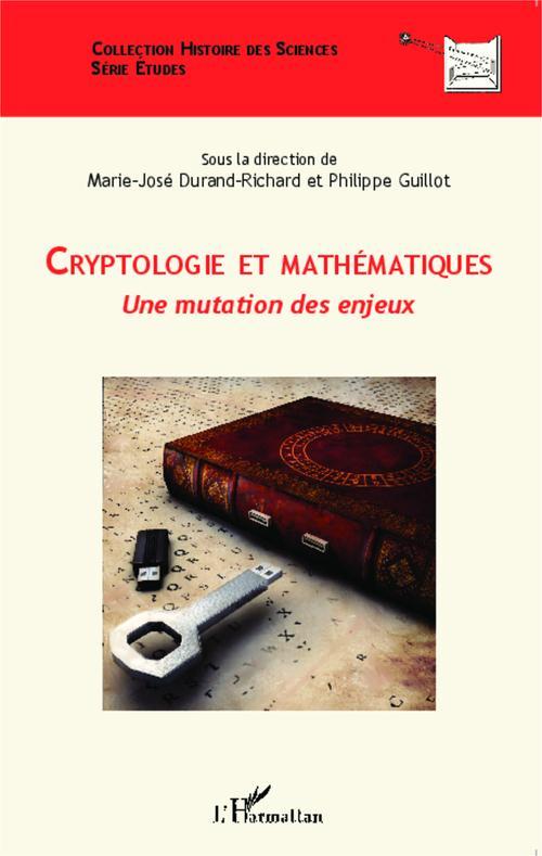 Cryptologie et mathématiques ; une mutation des enjeux