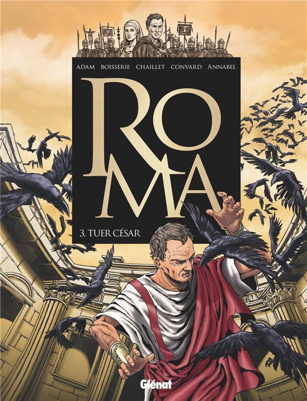 Roma T.3 ; tuer César