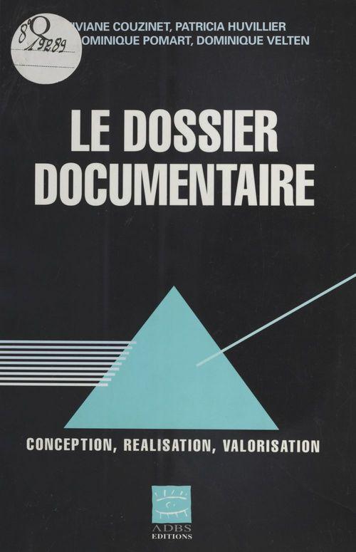 Le Dossier documentaire : Conception, réalisation, valorisation