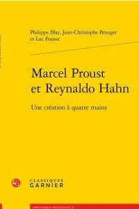 Marcel Proust et Reynaldo Hahn ; une création à quatre mains