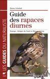 Guide Des Rapaces Diurnes. Europe, Afrique Du Nord Et Moyen-Orient