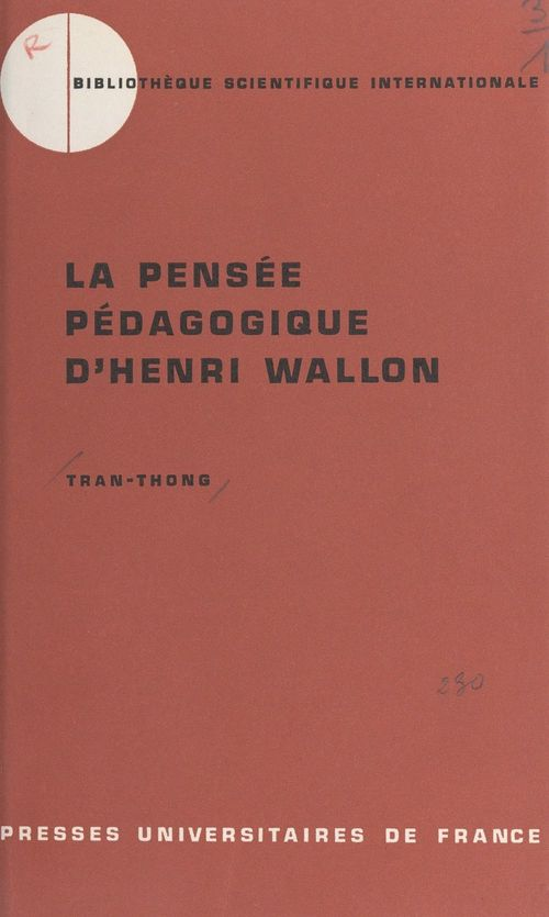 La pensée pédagogique d'Henri Wallon, 1879-1962