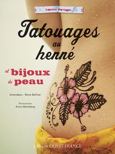 Tatouages Ephemeres Et Bijoux De Peau ; Le Henne Sans Risques
