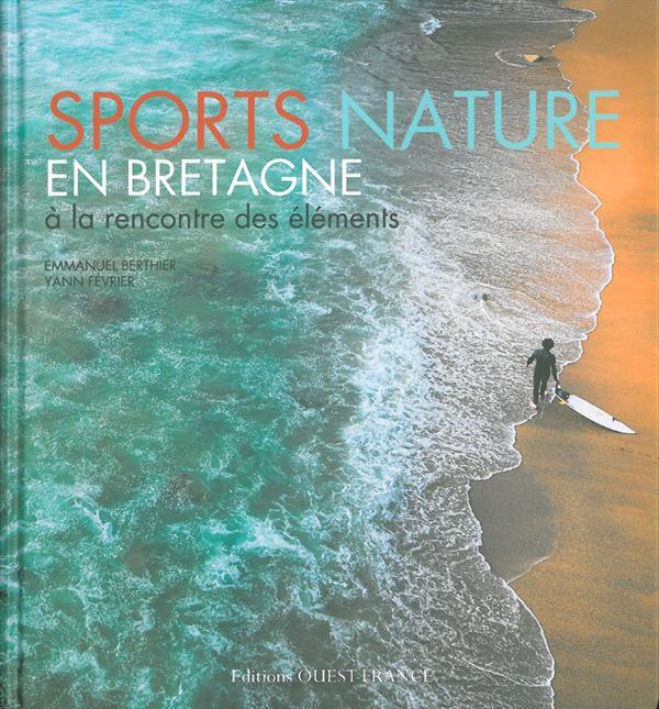 Sports nature en Bretagne ; à la rencontre des éléments