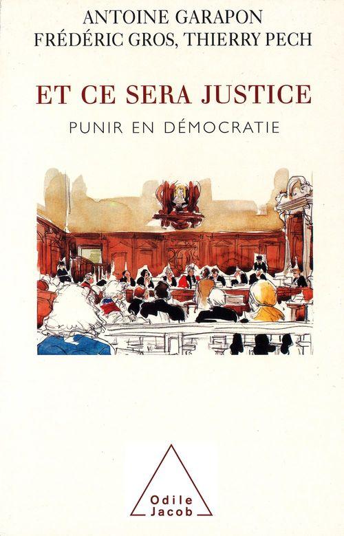 Vente Livre Numérique : Et ce sera justice  - Frédéric Gros  - Thierry Pech  - Antoine GARAPON