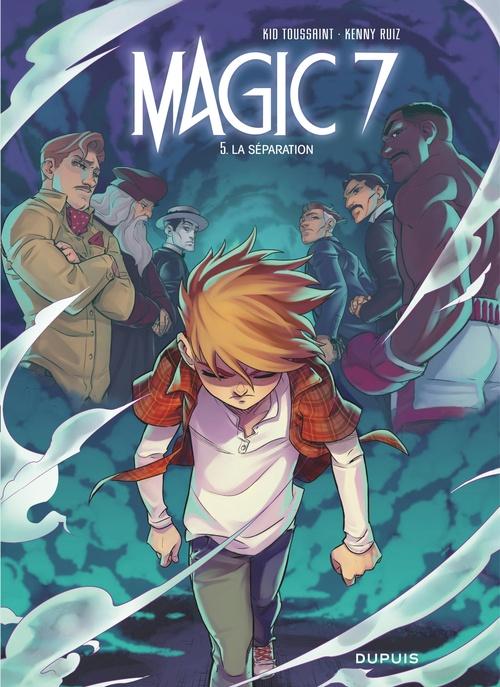 Magic 7 T.5 ; la séparation