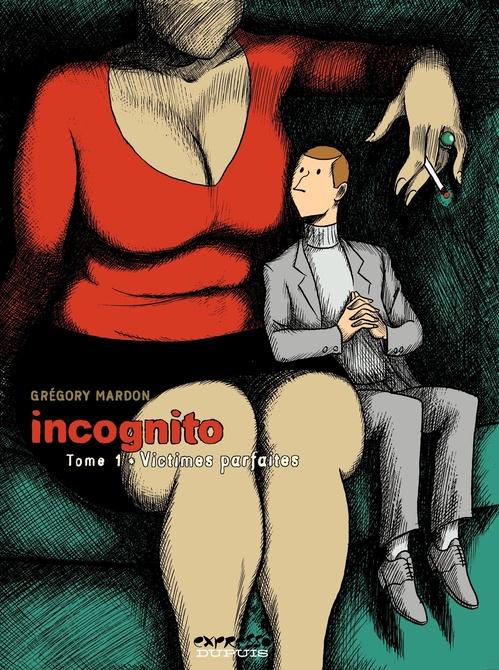 Incognito t.1 ; victimes parfaites