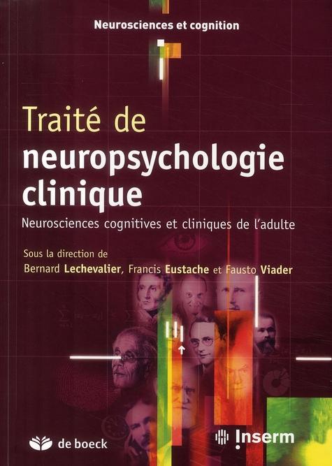 Traité de neuropsychologie clinique ; neurosciences cognitives et cliniques de l'adulte