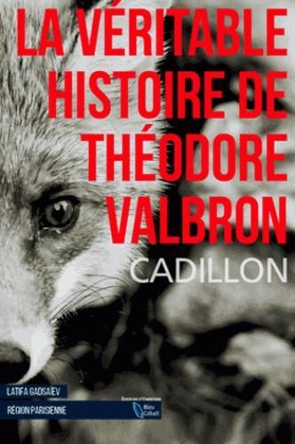 La véritable histoire de Théodore Valbron