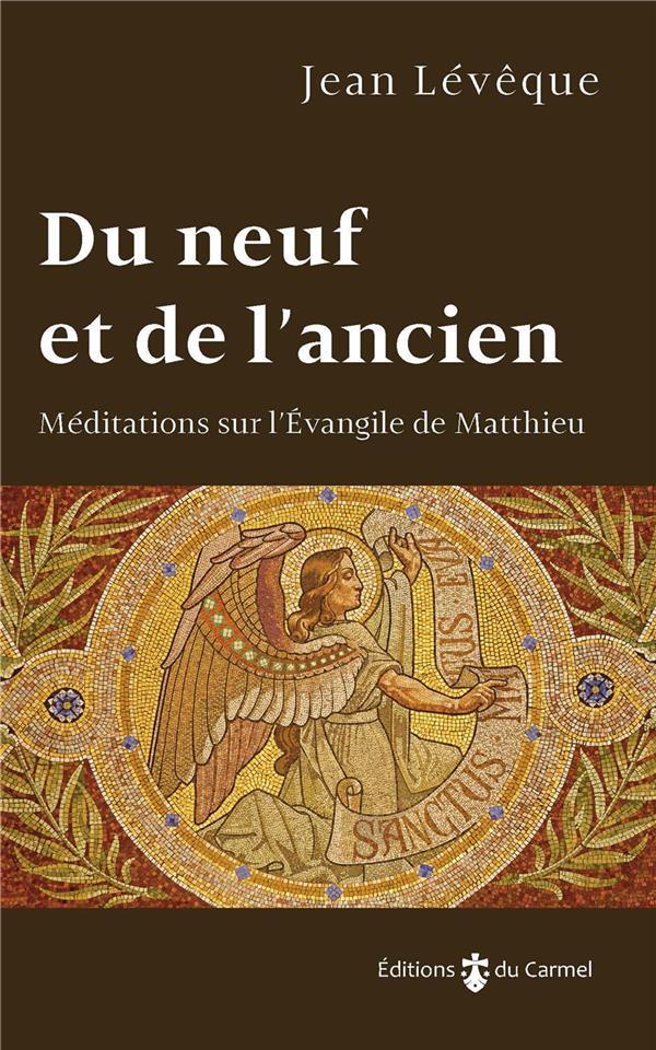 Du neuf et de l'ancien ; méditations sur l'Evangile de Matthieu